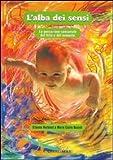 L'alba dei sensi. Le percezioni sensoriali del feto e del neonato