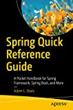 Spring Quick Reference Guide: A Pocket Handbook for Spring Framework, Spring Boot, and More (English Edition)