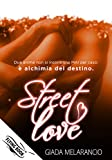 Street Love: (Collana Flying Book)