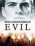 Educazione Ribelle - Evil