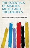 The essentials of materia medica and therapeutics (English Edition)