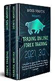 Trading Online Forex Trading 3.0;Il Manuale Più Aggiornato Per i Principianti, Dalla Teoria Alla Pratica, Scoprendo Le Migliori Strategie Di Successo Per Incrementare i Tuoi Guadagni