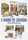 I Sassi di Matera. Vita illustrata