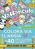 Vaffanculo. Colora via l'ansia. 40 insulti da colorare con animali carini ma stronzi