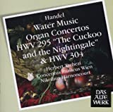 Handel: Water Music / Organ Ctos by Das Alte Werk (2009-02-23)