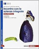 Incontro con le scienze integrate. Per le Scuole superiori. Con e-book. Con espansione online (Vol. 2)