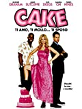 Cake - Ti amo, ti mollo, ti sposo