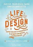 Life Design. Come trovare e monetizzare la propria vocazione professionale
