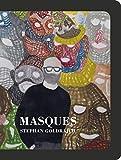 Masques. Stephan Goldrajch: 'Collection l'impatient'
