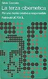 L- LA TERZA CIBERNETICA - SILVIO CECCATO - FELTRINELLI -- 1a ED.- 1974- B- ZCS44