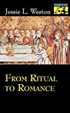 From Ritual to Romance (Mythos: The Princeton/Bollingen Series in World Mythology Book 137) (English Edition)