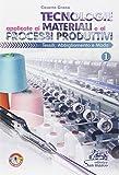 Tecnologie applicate ai materiali e ai processi produttivi tessili, abbligliamento e moda. Per gli Ist. professionali (Vol. 1)