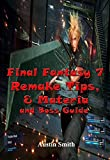Final Fantasy 7 Remake Tips, & Materia and Boss Guide: Learn How to Defeat Each Boss in  Final fantasy 7 (English Edition)