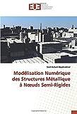 Modélisation Numérique des Structures Métallique à Nœuds Semi-Rigides