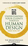 Understanding Your Clients through Human Design: The Breakthrough Technology (English Edition)