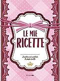 Le mie RICETTE: Quaderno per annotare le proprie ricette (ca. A4, 100 Ricette, Rosa, copertina rigida)