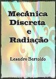 Mecânica Discreta e Radiação (Portuguese Edition)