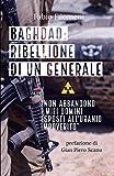Baghdad: ribellione di un Generale: 'Non abbandono i miei uomini esposti all'uranio impoverito'