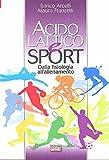 Acido lattico e sport. Dalla fisiologia all'allenamento