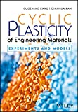 Cyclic Plasticity of Engineering Materials: Experiments and Models (English Edition)