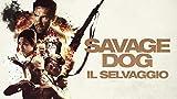 Savage Dog - Il selvaggio