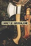 Carnet de Survivalisme: Livre Survivaliste   Survie Livre   Carnet de Survivalisme à remplir
