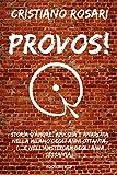 PROVOS!: Storia d'amore, amicizia e anarchia nella Milano degli anni Ottanta (...e nell'Amsterdam degli anni Sessanta)
